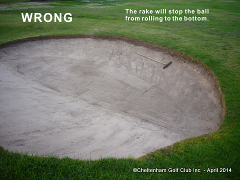 Rake incorrectly placed in bunker